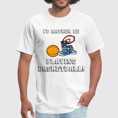 Rather Play Basketball - Men's T-Shirt