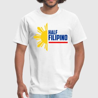 Half Filipino - Filipino Shirts - Men's T-Shirt