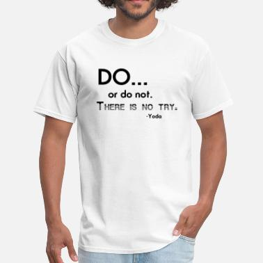 Yoda Try Do or do not there is no try Yoda quote - Men's T-Shirt