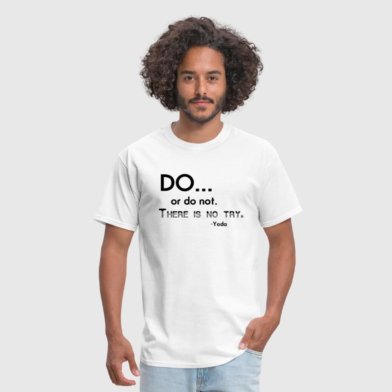 Do or do not there is no try Yoda quote - Men's T-Shirt