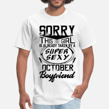 October Boyfriend This Girl Is Taken By A Super Sexy October Boyfri - Men's T-Shirt