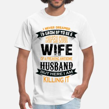 Best Freaking Husband Ever Super Cool Wife Of A Freaking Awesome Husband - Men's T-Shirt