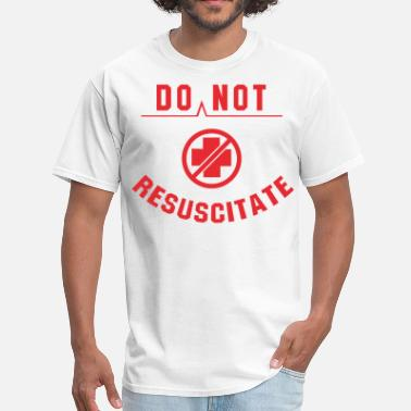 Accident Prone Do Not Resuscitate - Men's T-Shirt