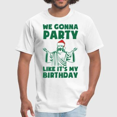 Jesus Birthday Party Like It's A Christmas Birthday - Men's T-Shirt