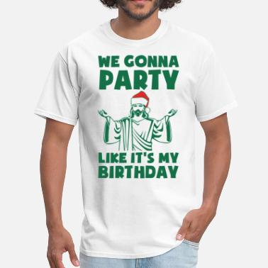 Funny Party Like It's A Christmas Birthday - Men's T-Shirt