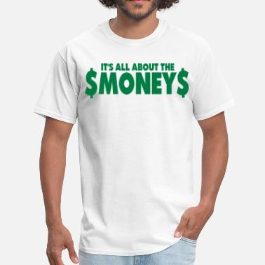 Dih IT'S ALL ABOUT THE MONEY - Men's T-Shirt