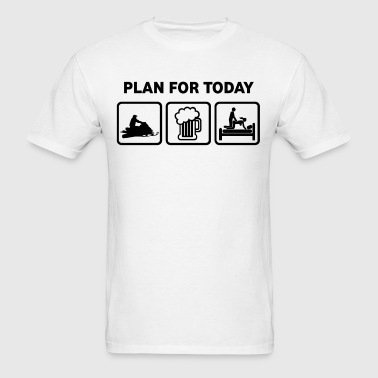 Plan For Today Snowmobiling  - Men's T-Shirt