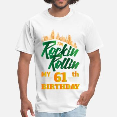 61th Rockin Rollin 61th Year Birthday Occasion - Men's T-Shirt