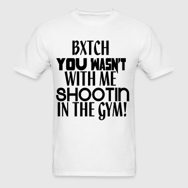 Shootin In The Gym - Men's T-Shirt