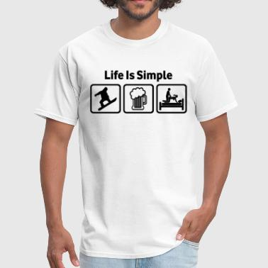 Snowboard Jokes Snowboarding Life Is Simple - Men's T-Shirt
