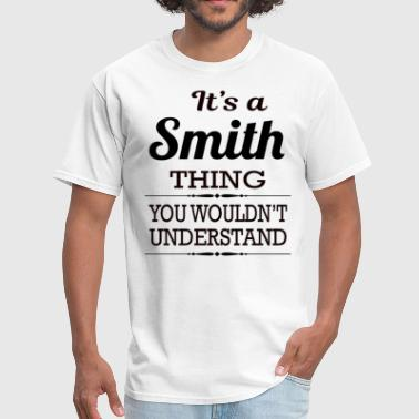 Smith Gift It's a Smith thing you wouldn't understand - Men's T-Shirt