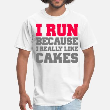 I Really Like Cake I run because i really like cakes workout exercise - Men's T-Shirt