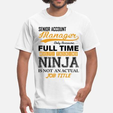 Job Account Manager Senior Account Manager  Ninja Job Tittle - Men's T-Shirt