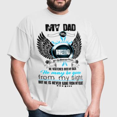 My Dad My Hero My Guardian Angel Watches Over My  - Men's T-Shirt