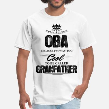 Oba I'm Called Oba Because... - Men's T-Shirt