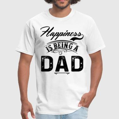Happy Dad Happiness Is Being A Dad - Men's T-Shirt