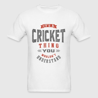 It's a Cricket Thing - Men's T-Shirt