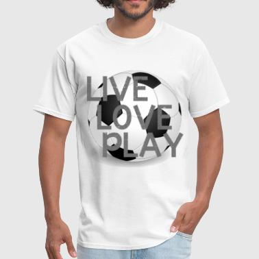 Live Love Play Soccer - Men's T-Shirt