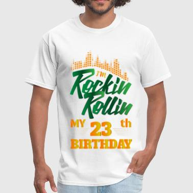 23th Birthday Rockin Rollin 23th Year Birthday Occasion - Men's T-Shirt