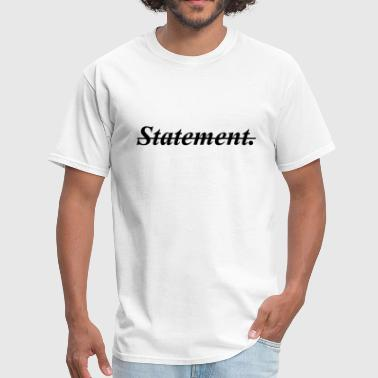 Statement. - Men's T-Shirt