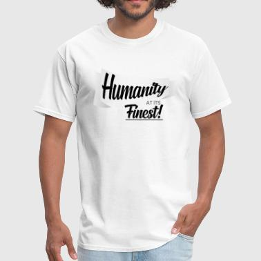 Jab Funny Humanity at its Finest! - Men's T-Shirt