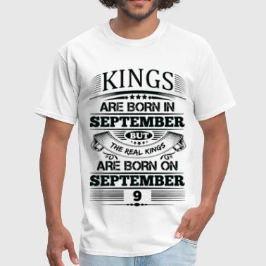 Real Kings Are Born On September 9 - Men's T-Shirt