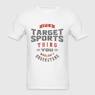 It's a Target Sports Thing - Men's T-Shirt