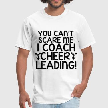 Competition You Can't Scare Me, Cheering Coach - Men's T-Shirt