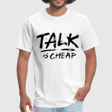 Talk Is Cheap (Black Text) - Men's T-Shirt