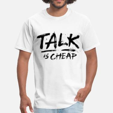 Cool Talk Is Cheap (Black Text) - Men's T-Shirt