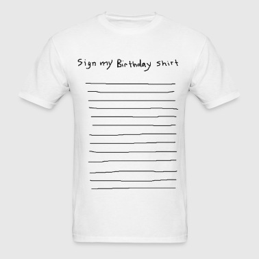 sign my birthday party shirt funny club pub bar 80 - Men's T-Shirt