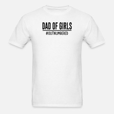 5651fd7f Dad Of Girls Outnumbered Men's T-Shirt   Spreadshirt