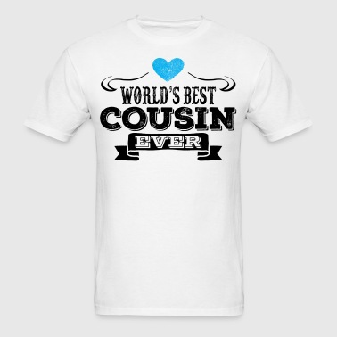 Worlds Best Cousin Ever - Men's T-Shirt
