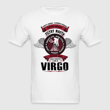 I Never Said I Was Perfect I Am A Virgo - Men's T-Shirt