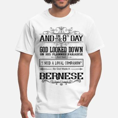 Hundeerziehung On 8th Day God Looked Down Made Bernese - Men's T-Shirt