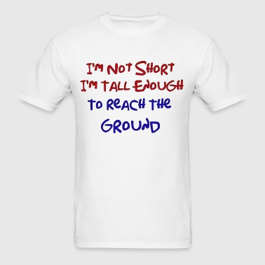 I'm tall enough - Men's T-Shirt