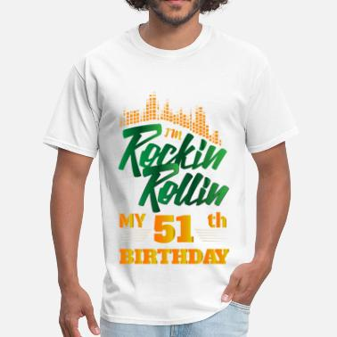 51th Birthday Rockin Rollin 51th Year Birthday Occasion - Men's T-Shirt