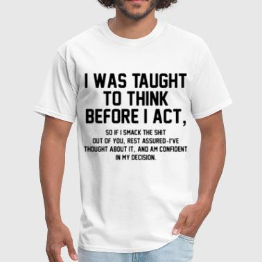 Taught I was taught to think before I act hipster grandma - Men's T-Shirt