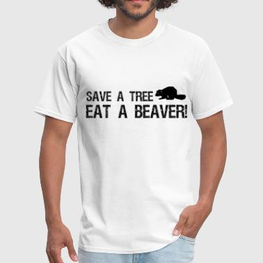 Eating Homosexual Save a Tree, Eat a Beaver - Men's T-Shirt