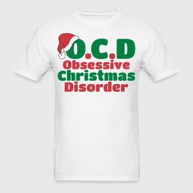 OCD Obsessive Christmas Disorder - Men's T-Shirt
