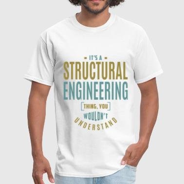Structural Engineering - Men's T-Shirt