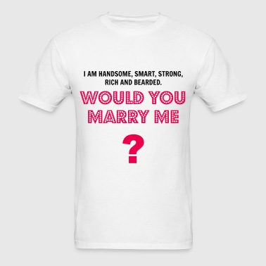 Would You Marry Me - Men's T-Shirt