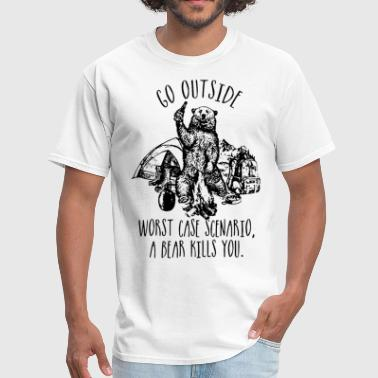 Side Bear go out side worst case scenario a bear kills you c - Men's T-Shirt