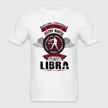 I Never Said I Was Perfect I Am A Libra - Men's T-Shirt