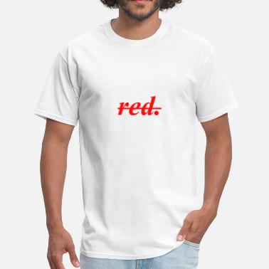 Redding red. - Men's T-Shirt