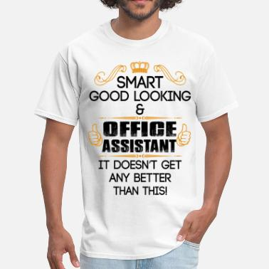 If It Doesnt Work Smart Good Looking Office Assistant Doesnt Get Be - Men's T-Shirt