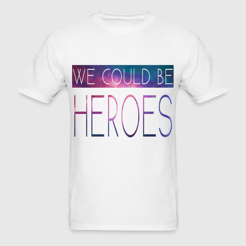 We Could Be Heroes - Men's T-Shirt