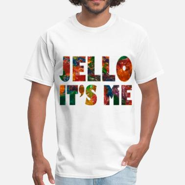 Jello Jello, It's Me - Men's T-Shirt
