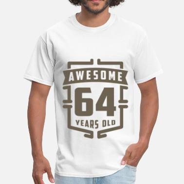 64 Love Awesome 64 Years Old - Men's T-Shirt