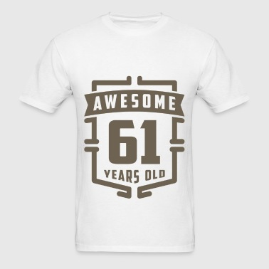 Awesome 61 Years Old - Men's T-Shirt